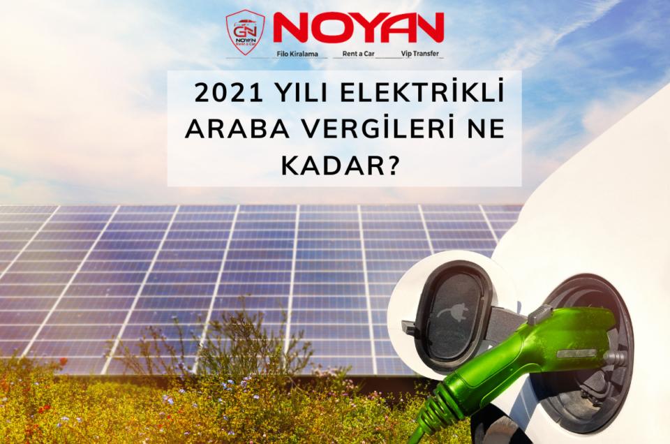 Elektrikli Araba Vergileri 2021 Belirlendi!