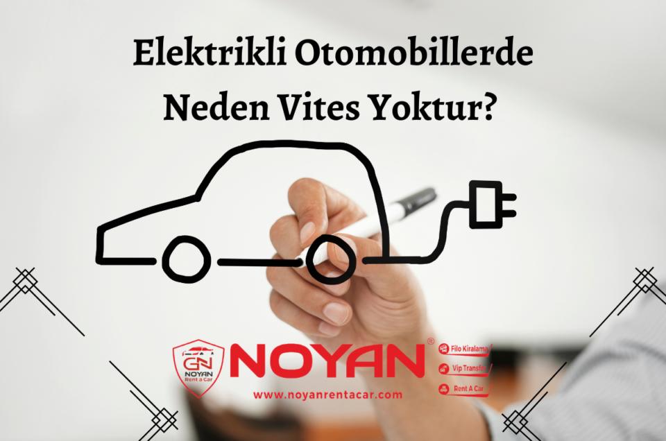 Elektrikli Otomobillerin Neden Vitesi Yoktur?